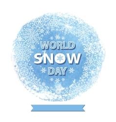World snow day templateSnowflakes wreath vector image