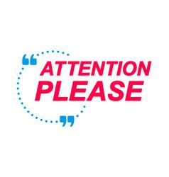 Attention please labels speech bubbles vector