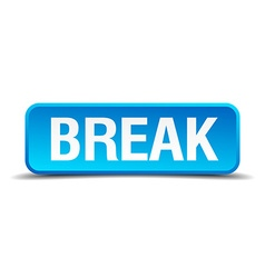 Break blue 3d realistic square isolated button vector image