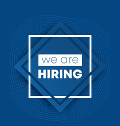 We are hiring banner in blue vector