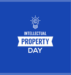 Intellectual property day design for banner and vector