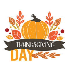 thanksgiving day holiday greeting pumpkin and dry vector image