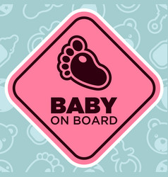 Baby on board sign with foot vector