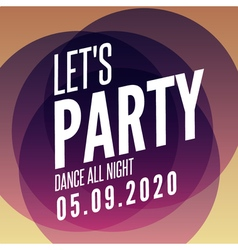 Lets party design poster template Overlay colors vector image vector image