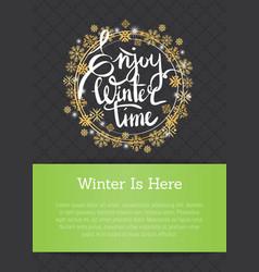 enjoy winter time inscription written in frame vector image