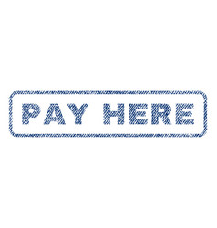 Pay here textile stamp vector