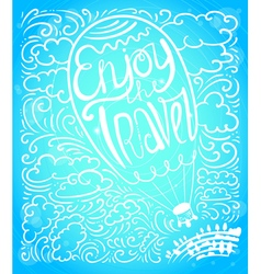 Enjoy travel callygraphic text in air balloon vector image vector image
