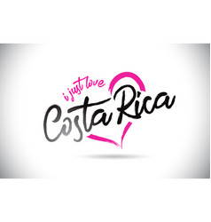 Costa rica i just love word text with handwritten vector