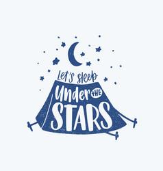 lets sleep under stars motivational phrase vector image