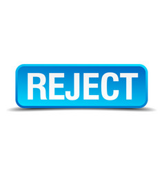 Reject blue 3d realistic square isolated button vector