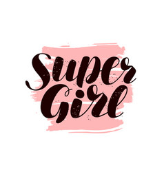 super girl hand lettering positive quote vector image