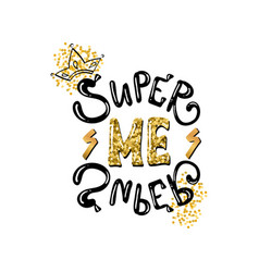 super me slogan print vector image