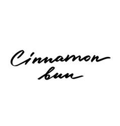 Tasty cinnamon bun hand lettering isolated vector