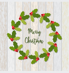 Christmas wreath of holly berry vector