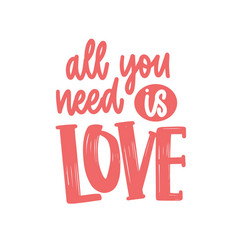 All you need is love romantic phrase quote vector