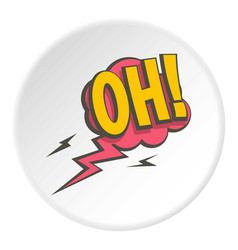 oh comic text speech bubble icon circle vector image