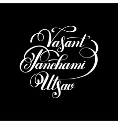 Vasant Panchami Utsav handwritten ink lettering vector