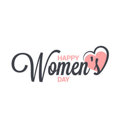 womens day vintage lettering 8 march design on vector image