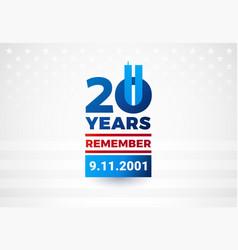 9-11 memorial remembrance day - 20 years vector