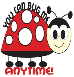 Bug Me Anytime vector