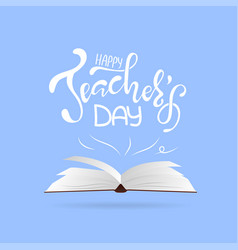 happy teachers day inscription greeting card vector image