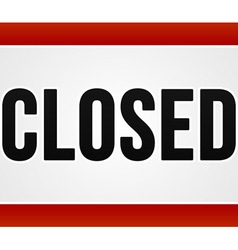 Red Closed Sign vector image vector image