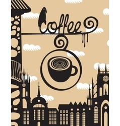Sign above the cafe with a cup of coffee vector