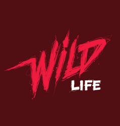 wild life handwritten modern lettering vector image
