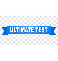 Blue tape with ultimate test title vector