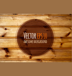 Old wooden panels natural wooden vector