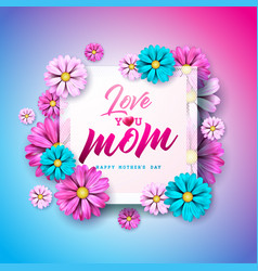 Happy mothers day greeting card with flower and vector