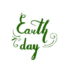 happy earth day hand lettering card background vector image vector image