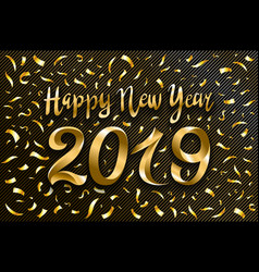 happy new year 2019 gold and black collors place vector image