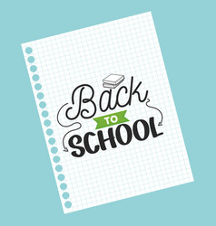 Sheet notebook paper back to school message vector