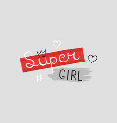 super girl typography slogan for printing vector image