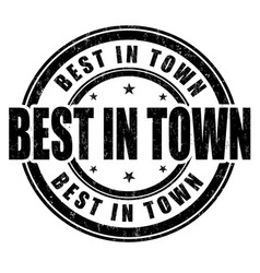 best in town grunge rubber stamp vector image vector image
