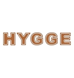 Word HYGGE made of cookies vector image