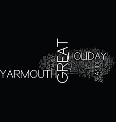 great yarmouth for the perfect seaside holiday vector image