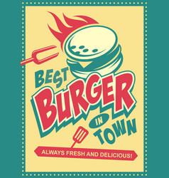 best burger in town retro poster design vector image