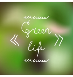 Typographic design green life vector