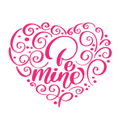 be mine vintage text as happy valentines day vector image