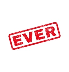 Ever Text Rubber Stamp vector