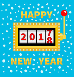Happy new year 2017 changing for 2018 slot vector