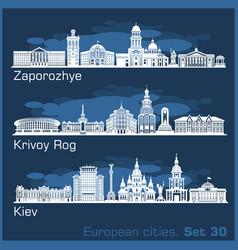 Zaporozhye krivoy rog kiev city skyline set vector