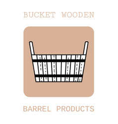 bucket wooden flat icon object of barrel vector image