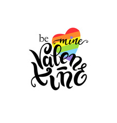 Be mine valentine gay lettering conceptual poster vector