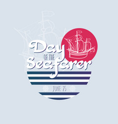 Day of the seafarer sailing ship and lettering vector