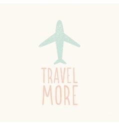 Travel more Plane silhouette vector image