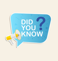 did you know label sticker with speech bubble vector image