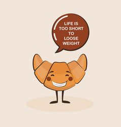Funny croissant character with inspiration quote vector